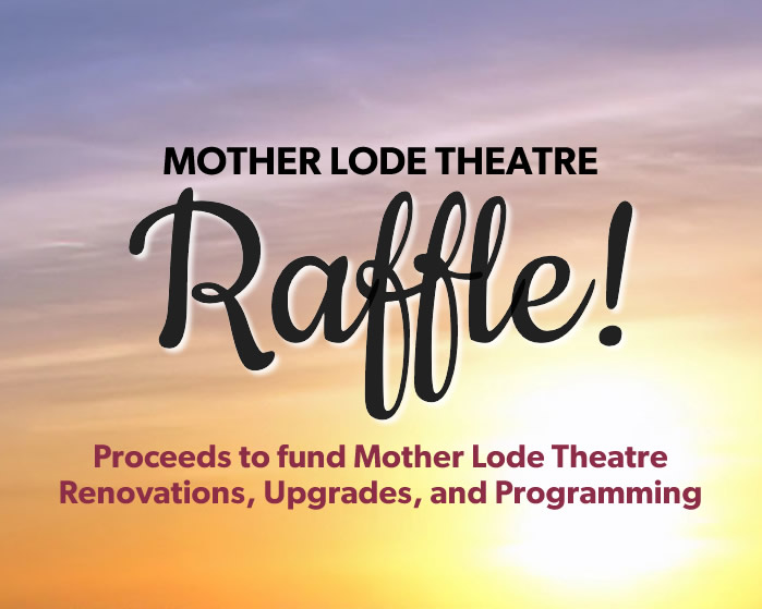 Mother Lode Theatre Raffle